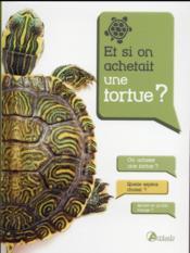 Et si on achetait une tortue ? - Couverture - Format classique