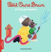 Petit Ours Brun et les pompiers - Couverture - Format classique