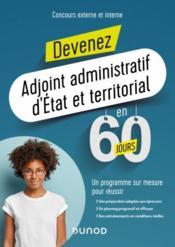 Devenez adjoint administratif d'Etat et territorial en 60 jours ; concours externe et interne (édition 2020/2021) - Couverture - Format classique