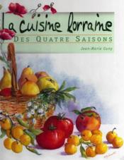 Cuisine lorraine des 4 saisons - Couverture - Format classique