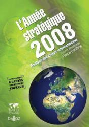 L'année stratégique 2008 ; analyse des enjeux internationaux - Couverture - Format classique