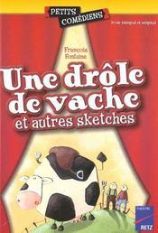 Drôle de vache ; et autres sketches ; 6/8 ans - Intérieur - Format classique