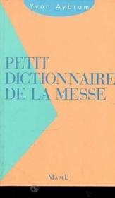 Petit Dictionnaire De La Messe - Couverture - Format classique
