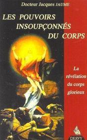 Pouvoirs insoupconnes du corps : revelation du corps glorieux (les) - Intérieur - Format classique