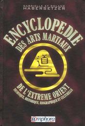 Encyclopedie Des Arts Martiaux D'Extreme Orient ; Technique Historique Biographie Et Culturelle - Intérieur - Format classique