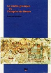 La Ruche Grecque Et L'Empire De Rome - Couverture - Format classique