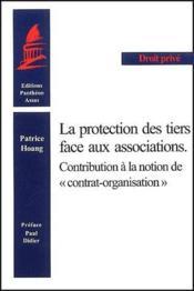 La protection des tiers face aux associations - contribution a la notion des