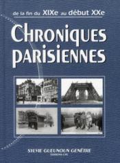 Chroniques parisiennes ; de la fin du XIX au début XX - Couverture - Format classique