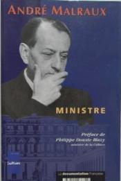 ANDRE MALRAUX MINISTRE. Les Affaires culturelles au temps d'André Malraux. 1959-1969. - Couverture - Format classique
