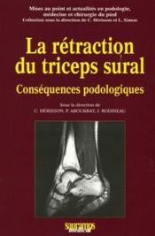 Rétraction du triceps sural ; conséquences podologiques - Couverture - Format classique
