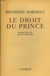 Le Droit Du Prince. Traduction De Jean Muray. - Couverture - Format classique