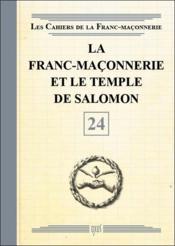 La franc-maçonnerie et le temple de Salomon t.24 - Couverture - Format classique