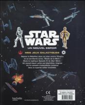 Star Wars - épisode IV ; un nouvel espoir ; mes jeux galactiques - 4ème de couverture - Format classique