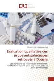 Evaluation qualitative des sirops antipaludiques retrouves a douala - l'association artemether-lumef - Couverture - Format classique