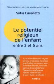 Le potentiel religieux de entre 3 et 6 ans ; pédagogie religieuse Maria Montessori - Couverture - Format classique