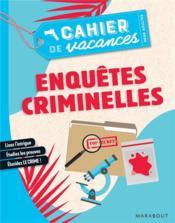 Cahier de vacances ; enquêtes criminelles - Couverture - Format classique