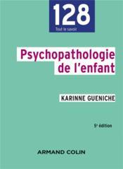 Psychopathologie de l'enfant (5e édition) - Couverture - Format classique