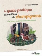 Le guide pratique du cueilleur de champignons ; top 20 des champignions comestibles - Couverture - Format classique