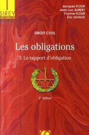 Droit civil, les obligations t.3 ; le rapport d'obligation (5e édition) - Intérieur - Format classique