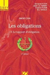 Droit civil, les obligations t.3 ; le rapport d'obligation (5e édition) - Couverture - Format classique