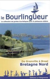Le bourlingueur ; Bretagne Nord : de Granville à Brest - Couverture - Format classique