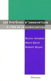 Le systeme d'innovation a l'ere de la globalisation - Couverture - Format classique