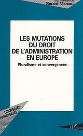 Les Mutations Du Droit De L'Administration En Europe ; Pluralisme Et Convergences - Intérieur - Format classique