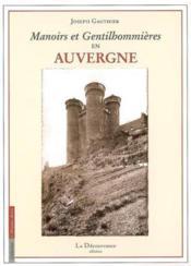 Manoirs et gentihommières en Auvergne - Couverture - Format classique