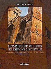 Hommes Et Milieux En Espagne Medievale Navarrais Et Castillans Du Xiiie Au Xve Siecle - Couverture - Format classique