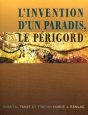 L'invention d'un paradis, le perigord - Couverture - Format classique