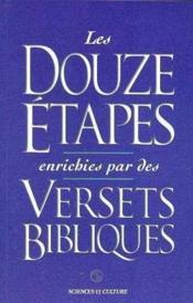 Les douze étapes enrichies des versets bibliques - Couverture - Format classique