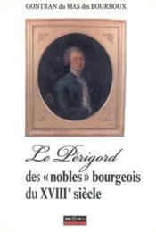 Le Perigord Des Nobles Bourgeois Du Xviii Eme Siecle - Couverture - Format classique