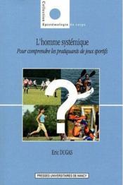 L'homme systemique. pour comprendre les pratiquants de jeux sportifs - Couverture - Format classique