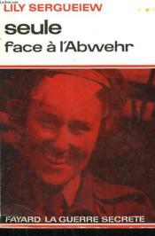 Seule Face A L'Abwehr. - Couverture - Format classique