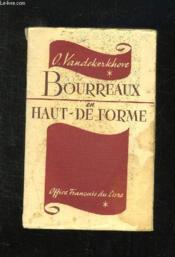 Bourreaux En Haut De Forme. - Couverture - Format classique