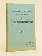 Association Amicale de Secours des anciens élèves de l'Ecole Normale Supérieure. 1971 - Couverture - Format classique