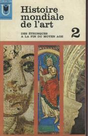 Histoire Mondiale De L'Art - 2 - Des Etrusques A La Fin Du Moyen-Age - Couverture - Format classique
