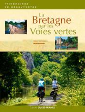 La Bretagne par les voies vertes - Couverture - Format classique