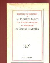 Discours De Reception De M. Jacques Rueff A L'Academie Francaise Et Reponse De M. Andre Maurois - Couverture - Format classique
