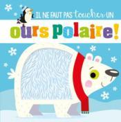 Il ne faut pas toucher un ours polaire ! - Couverture - Format classique