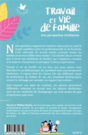 Travail et vie de famille ; une perspective chrétienne - 4ème de couverture - Format classique