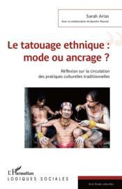 Le tatouage ethnique : mode ou ancrage ? réflexion sur la circulation des pratiques culturelles traditionnelles - Couverture - Format classique