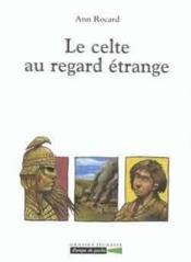 Le celte au regard etrange - Couverture - Format classique