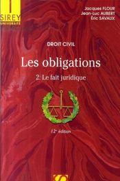 Droit civil, les obligations t.2 ; le fait juridique (12e édition) - Intérieur - Format classique