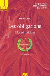 Droit civil, les obligations t.2 ; le fait juridique (12e édition) - Couverture - Format classique