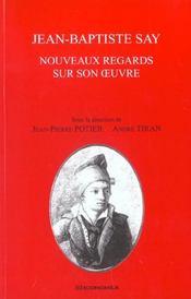 Jean-Baptiste Say ; Nouveaux Regards Sur Son Oeuvre - Intérieur - Format classique