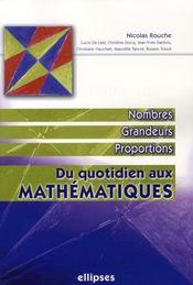 Du quotidien aux mathématiques ; nombres, grandeurs, proportions - Intérieur - Format classique