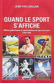 Quand le sport s'affiche ; affiches publicitaires et représentations du sport en France - Couverture - Format classique