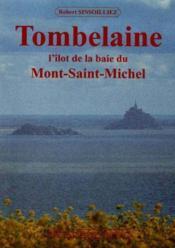 Tombelaine, l'ilot de la baie du mont-saint-michel - Couverture - Format classique