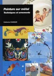 Peinture sur métal ; technique et réalisations - Intérieur - Format classique